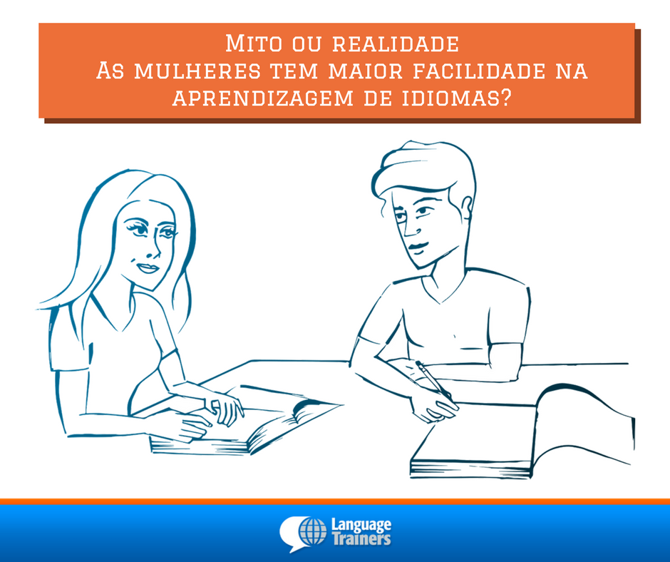 MITO OU REALIDADE-As mulheres tem mais facilidade no aprendizado de idiomas-