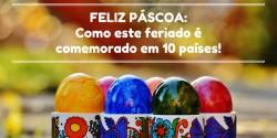 Feliz Páscoa!Como este feriado é comemorado em 10 países