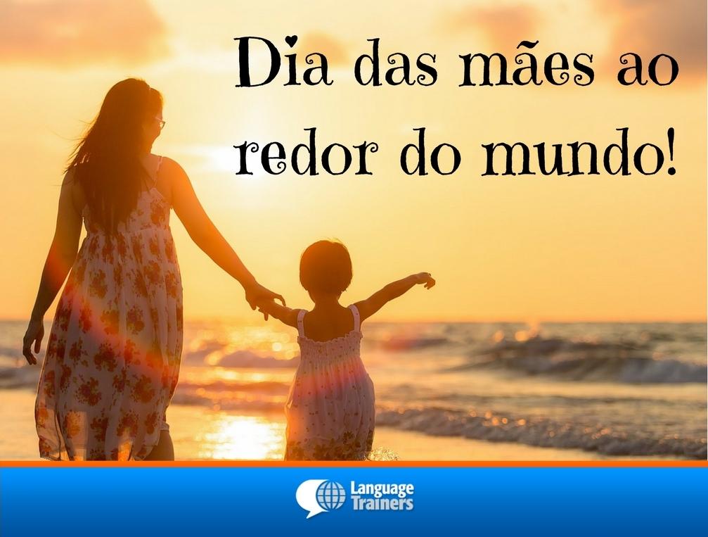 Dia das mães ao redor do mundo!