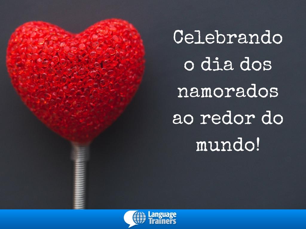 Celebrando o dia dos namoradosao redor do mundo!